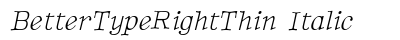 download Better Type Right Thin Italic