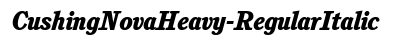 Cushing Nova Heavy Regular Italic font