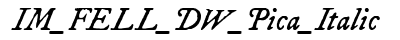 IM FELL DW Pica Italic preview