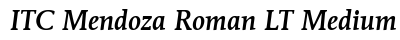 ITC Mendoza Roman LT Medium Italic preview